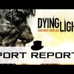 Dying Light Port Report