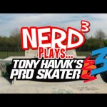 Nerd³ Plays… Tony Hawk's Pro Skater 3
