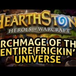 Hearthstone: Archmage of the Entire Frickin' Universe – Lord of the Gimmicks