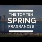 TOP 10 | SPRING 2017 FRAGRANCES