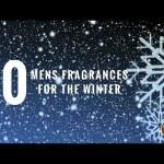Top 10 Men's Fragrances for the Winter