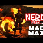 Nerd³ Plays… Mad Max