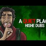 HISHE Dubs – A Quiet Place (COMEDY RECAP)
