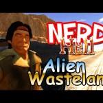 Nerd³'s Hell… The Alien Wasteland
