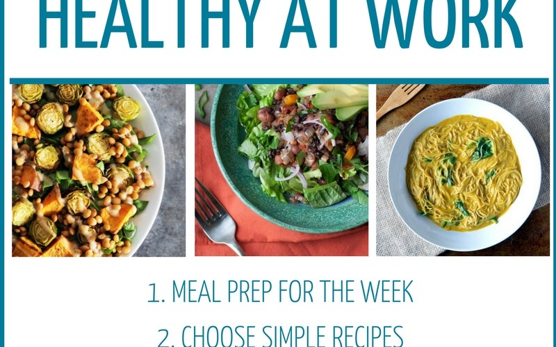 Eat Healthy At Work With These Tips Recipes
