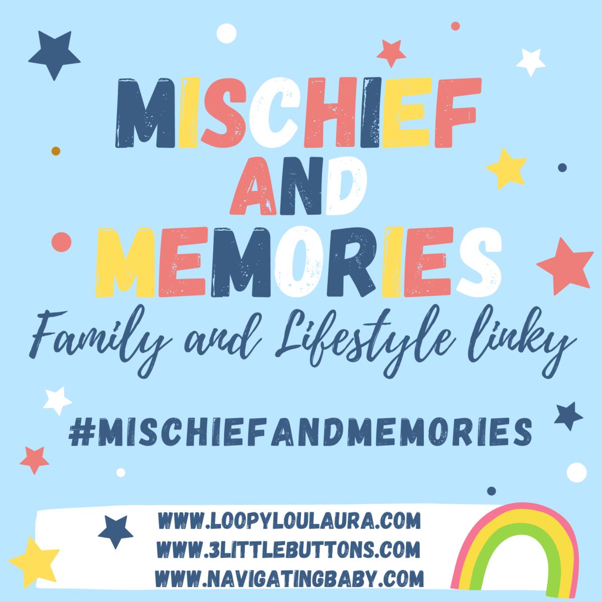 #mischiefandmemories