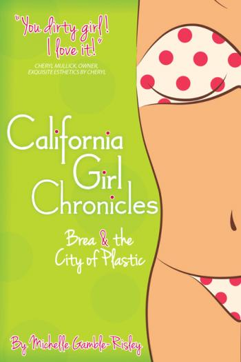 Image of California Girl Chronicles – Soft-cover Edition
