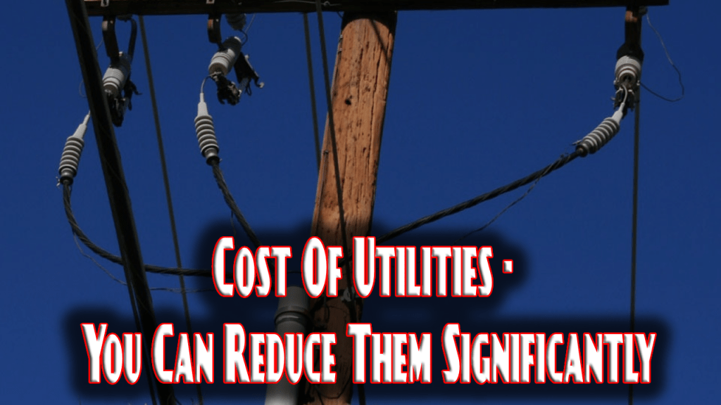 Cost Of Utilities - You Can Reduce Them Significantly