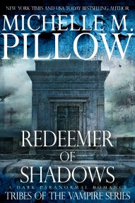 Tribes of the Vampire 1: Redeemer of Shadows by Michelle M. Pillow