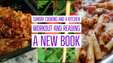 Sunday Cooking and a Kitchen Workout and Reading a New Book