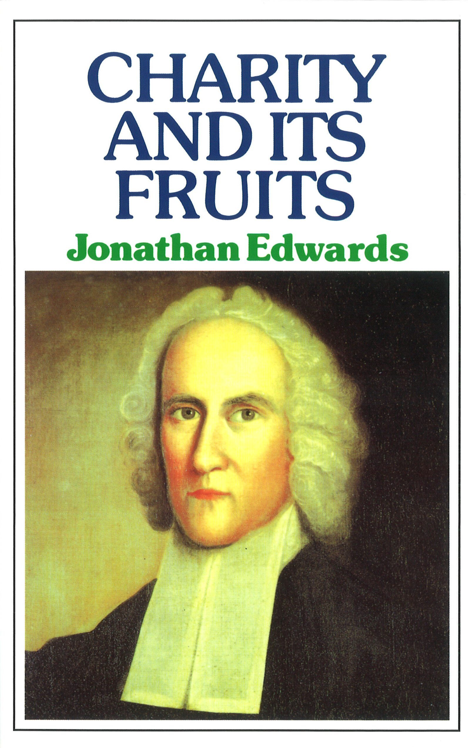Charity Amp Its Fruits By Jonathan Edwards