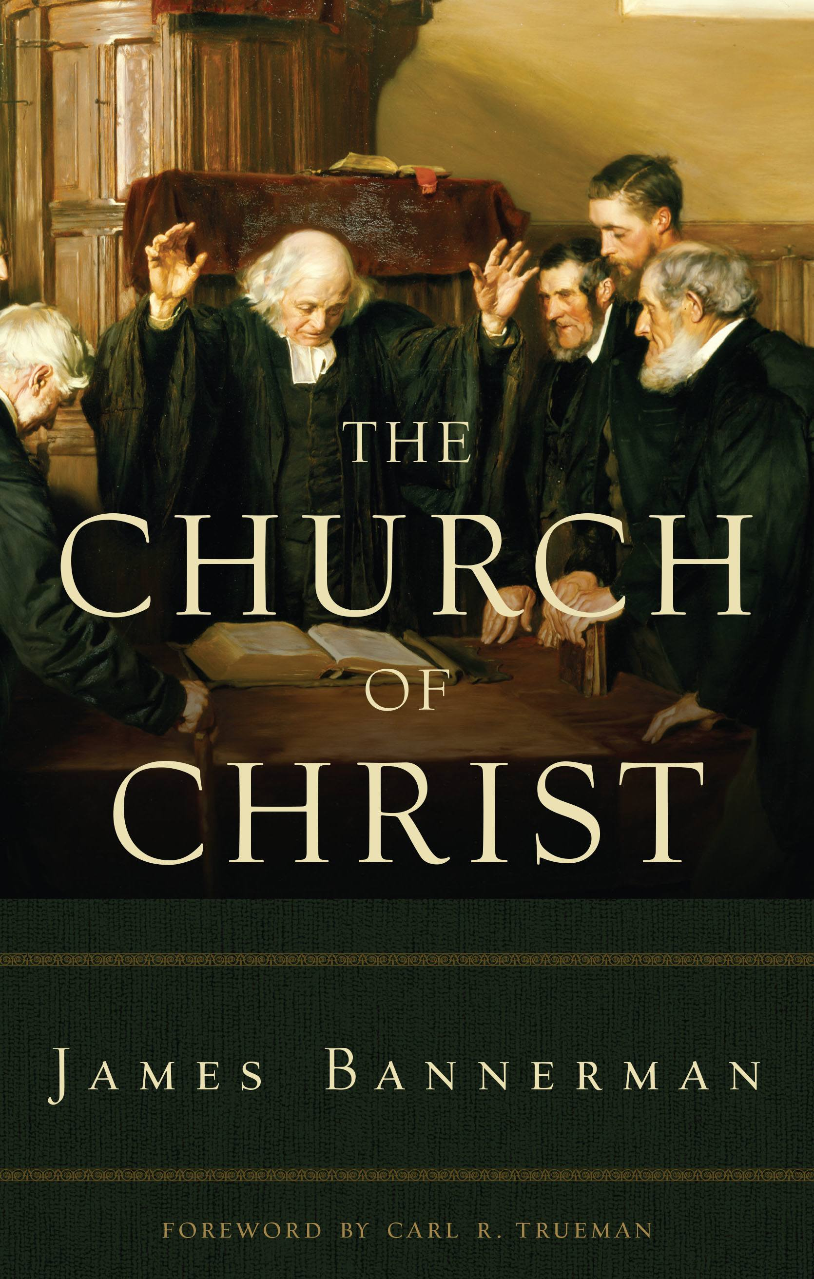 The Church Of Christ By James Bannerman Books