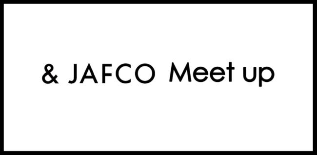 & JAFCO Meet upシリーズ