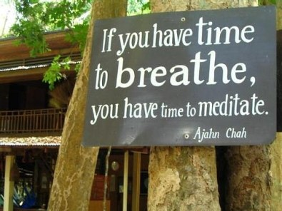 If you have time to breathe you have time to meditate