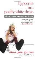 Book talk: *Hypocrite in a Pouffy White Dress,* by Susan Jane Gilman