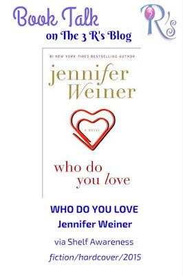 Book Talk: WHO DO YOU LOVE by Jennifer Weiner (via Shelf Awareness)