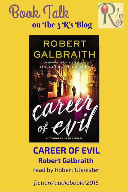 (Audio)Book Talk: CAREER OF EVIL by Robert Galbraith (J.K. Rowling), read by Robert Glenister
