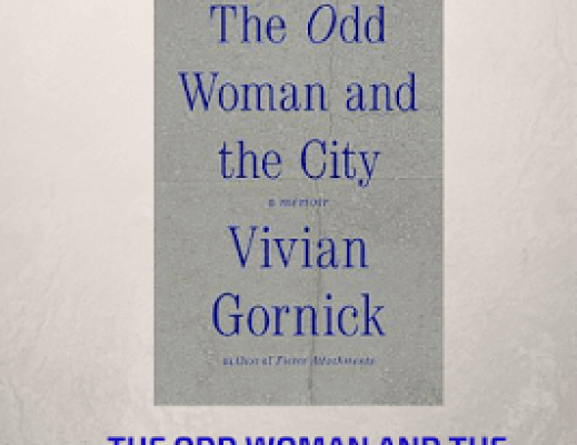 Book Talk: THE ODD WOMAN AND THE CITY by Vivian Gornick (via Shelf Awareness)