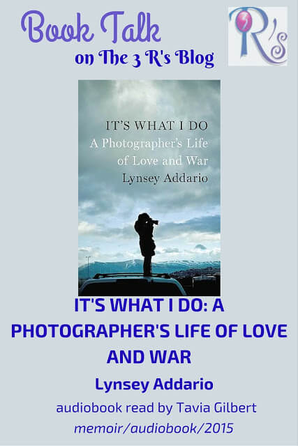 (Audio)Book Talk: IT'S WHAT I DO by Lynsey Addario, read by Tavia Gilbert