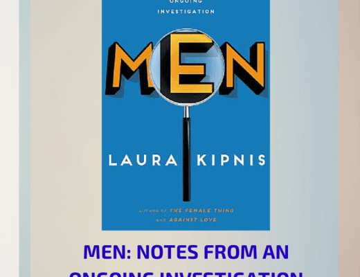 Book Talk: MEN: NOTES FROM AN ONGOING INVESTIGATION, by Laura Kipnis