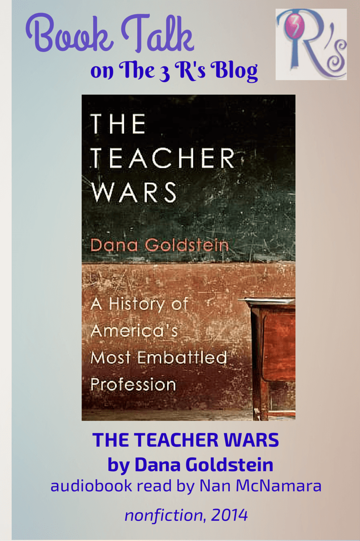 (Audio)Book Talk: THE TEACHER WARS, by Dana Goldstein, read by Nan McNamara
