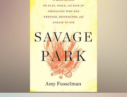 Book Talk: SAVAGE PARK, by Amy Fusselman (via Shelf Awareness)