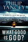 Faith 'n' Fiction Book Talk: *What Good is God?*, by Philip Yancey