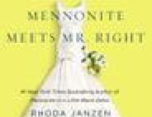 Book Talk: MENNONITE MEETS MR. RIGHT, by Rhoda Janzen