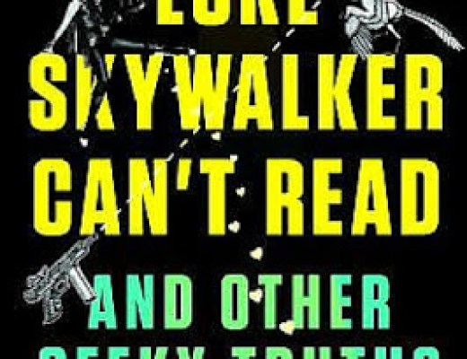 Book Talk: LUKE SKYWALKER CAN'T READ, by Ryan Britt