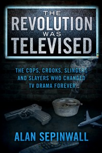 Book Talk: THE REVOLUTION WAS TELEVISED, by Alan Sepinwall