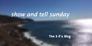 show and tell sunday badge the 3 rs blog
