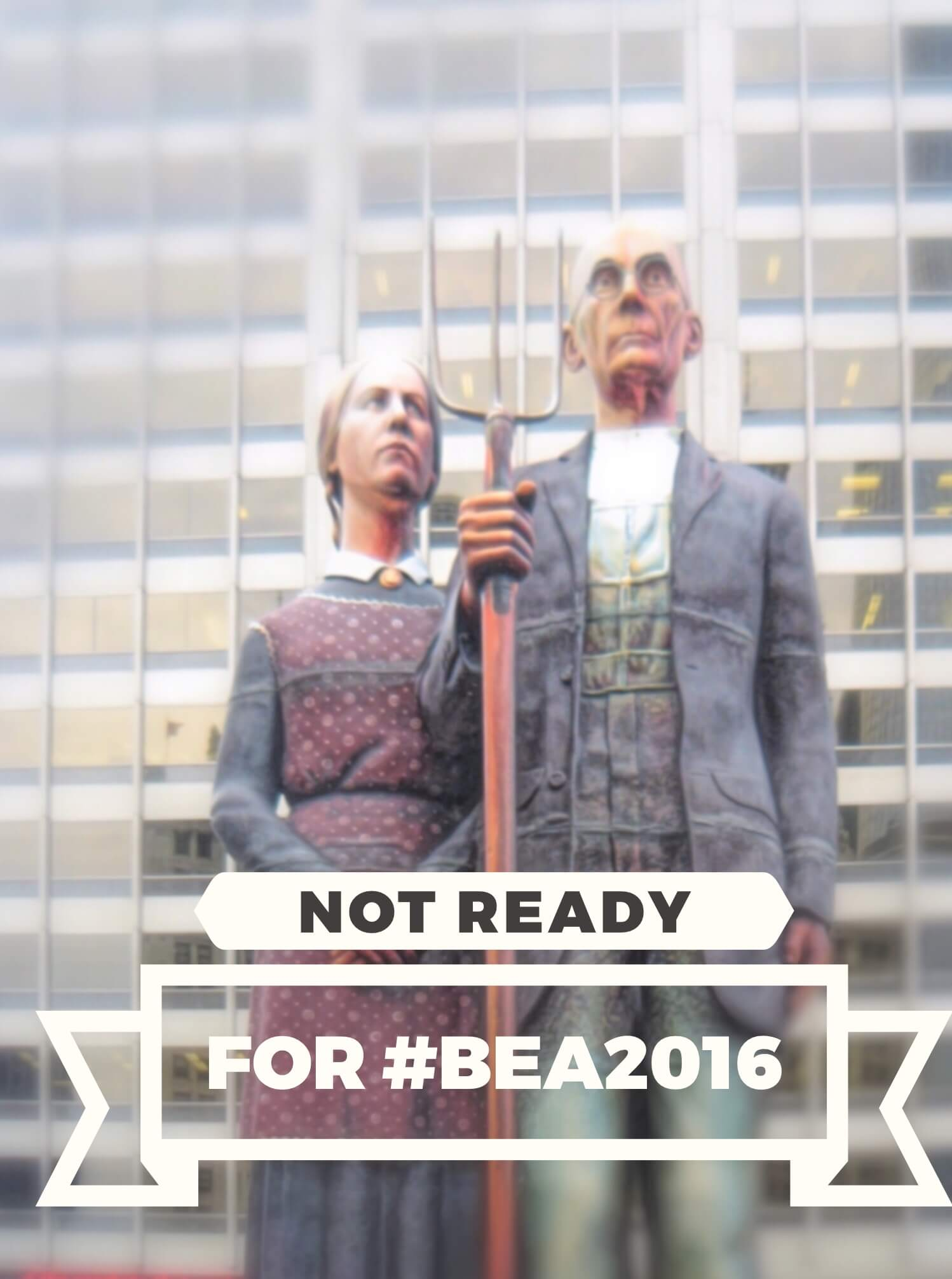 not ready for BEA2016 chicago