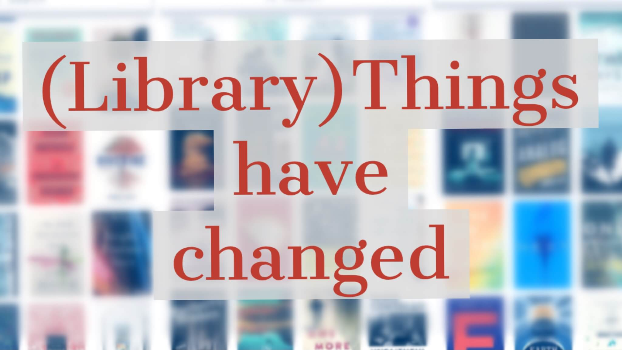 LibraryThings Have Changed: I Still Love You, LT, But It's Not The Same