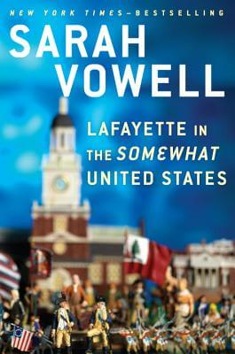 LAFAYETTE IN THE SOMEWHAT UNITED STATES by Sarah Vowell [Audiobook Thoughts]
