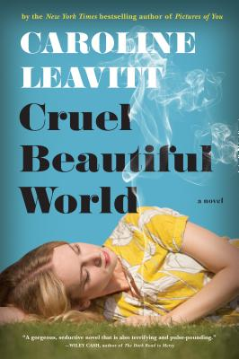 cruel beautiful world by caroline leavitt 9781616203634