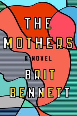 THE MOTHERS by Brit Bennett [Book Thoughts]