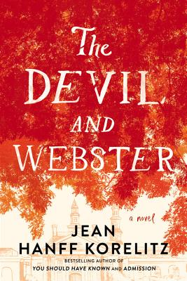 THE DEVIL AND WEBSTER by Jean Hanff Korelitz [Book Review]