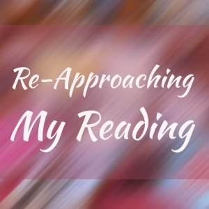 Re-Approaching My Reading Habits