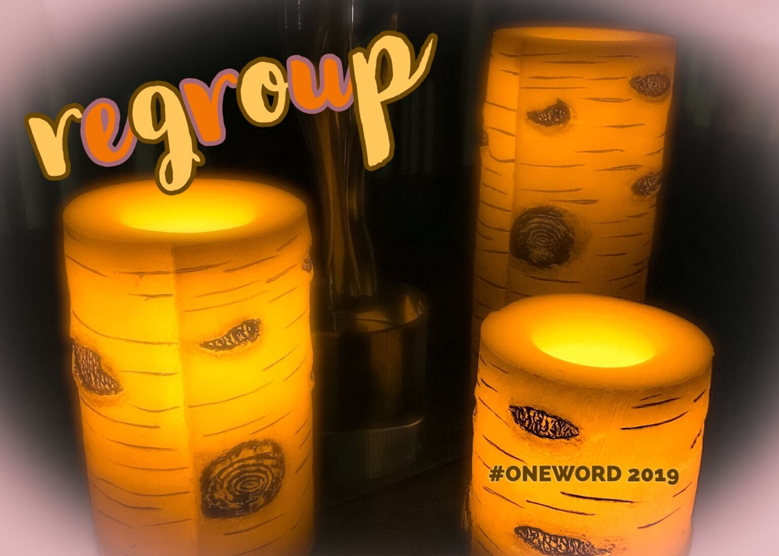 #oneword 2019 regroup candle grouping
