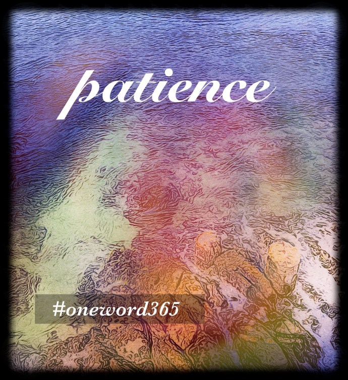 #OneWord 2021 Patience