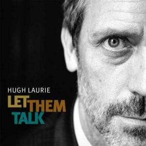 Hugh Laurie Let Them Talk