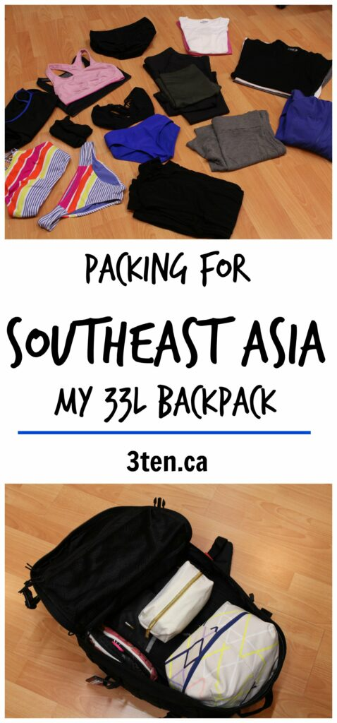 Packing for Southeast Asia My 33L Backpack: 3ten.ca