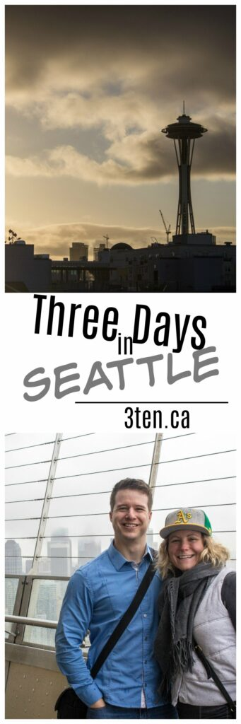 Three Days in Seattle: 3ten.ca