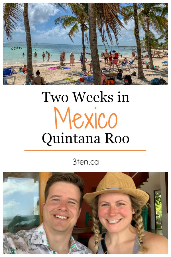 Two Weeks in Mexico: 3ten.ca