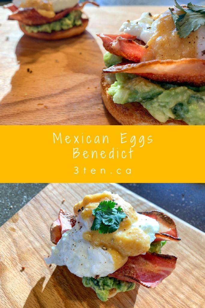 Mexican Eggs Benedict: 3ten.ca