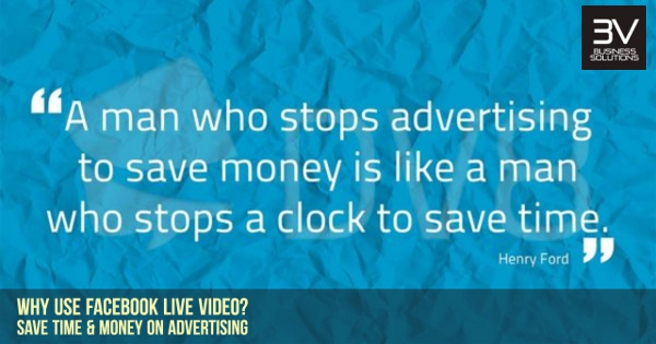 Save time and money on advertising with Facebook Live