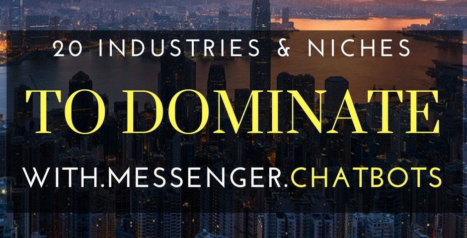 20 niches and industries to dominate with chatbots