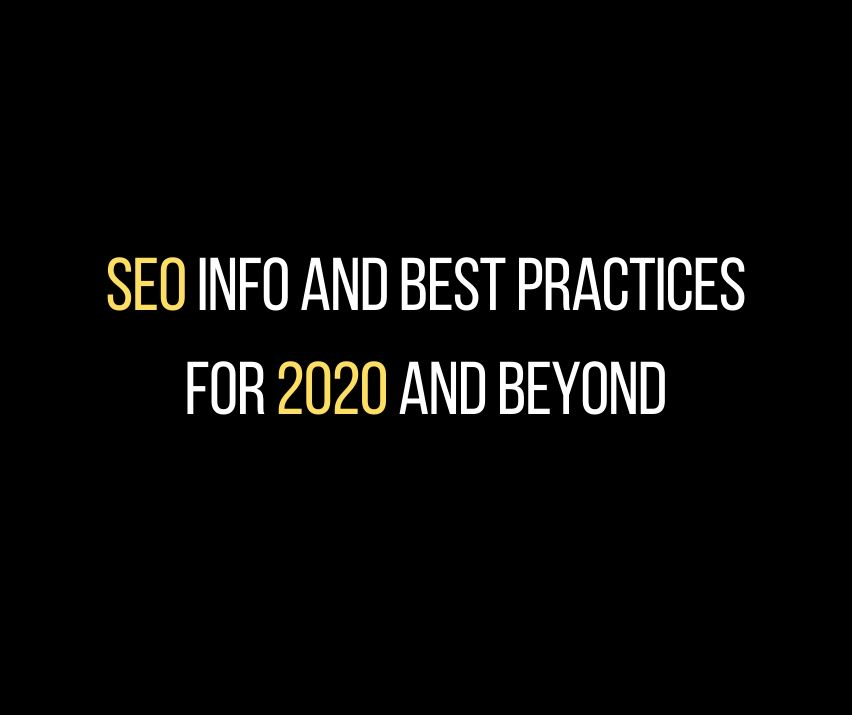 SEO Info and Best Practices for 2020 and Beyond
