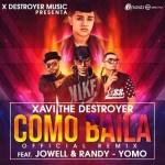 Xavi The Destroyer Ft. Jowell Y Randy & Yomo – Como Baila (Official Remix)