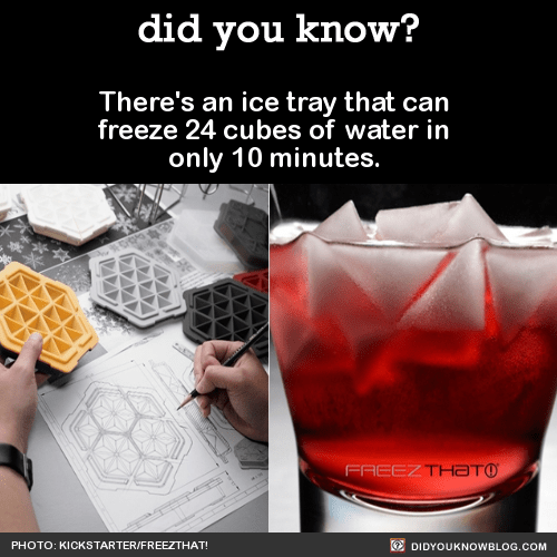 There's an ice tray that can freeze 24 cubes of water in only 10 minutes. Source